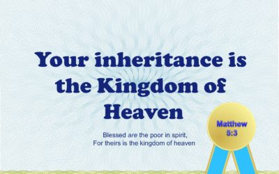 Your inheritance is the Kingdom of Heaven