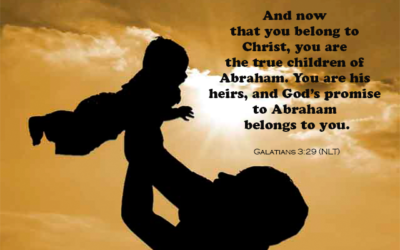 Galatians 3:29 Blessings of Abraham are Ours to Claim
