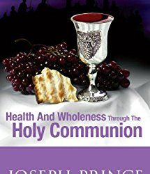 Book Review – Health And Wholeness Through The Holy Communion