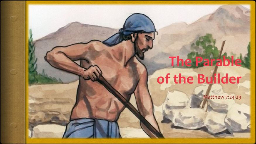 Parable of the Builder (Matthew 7:24-29)