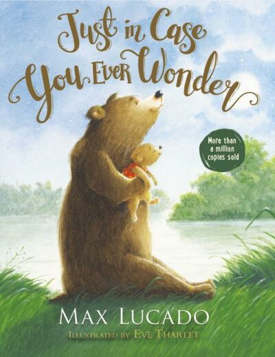Just in case you ever wonder-Max Lucado-
