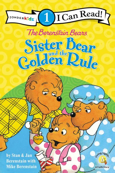 The Berenstain Bears Sister Bear and the Golden Rule: Level 1